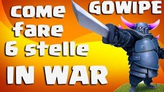 COME FARE 6 STELLE IN WAR CON GOWIPE - Clash of Clans ITA