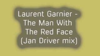 Laurent Garnier   The Man With The Red Face Jan Driver Mix