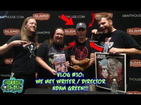 """The Horror Show Vlog #10: We Met Writer/Director ADAM GREEN (""""Hatchet"""" & """"Frozen"""") - The Horror Show"""