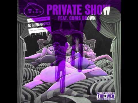Private Show-T.I. Feat. Chris Brown (Chopped & Screwed By DJ Chris Breezy)