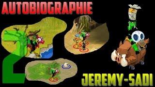 [Dofus] Jeremy-sadi - Autobiographie #2 - Up niveau 100