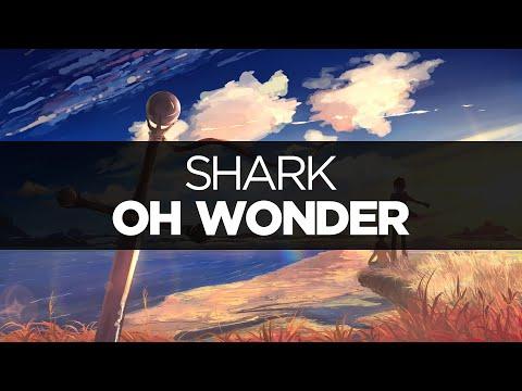 [LYRICS] Oh Wonder - Shark