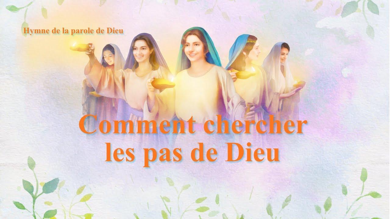Comment chercher les pas de Dieu | Chant Chrétien avec paroles en français
