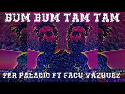BUM BUM TAM TAM (REGGAETON REMIX) X FER PALACIO X FACU VAZQUEZ