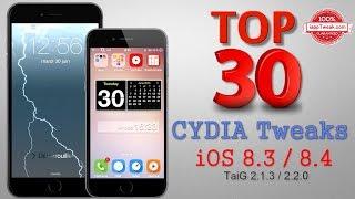 TOP 30 Best Cydia Tweaks & Apps For iOS 8.3/8.4 - With TaiG 2.1.3/2.2.0 Jailbreak