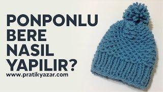 Ponponlu Bere (Şapka) Nasıl Yapılır? (Baştan Sona Anlatımlı) - şiş ile örgü bere yapımı