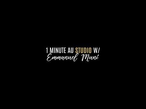 1 Minute au studio avec Emmanuel Muni