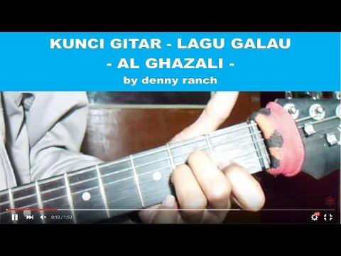KUNCI GITAR - LAGU GALAU - AL GHAZALI