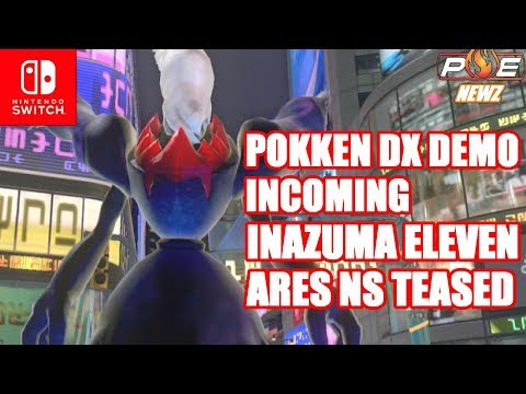 Pokken Tournament DX Demo Incoming! Inazuma Eleven Ares Heavily Teased for Switch & MORE! | PE NewZ