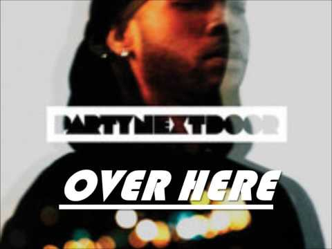 Party Next Door ft. Drake - Over Here (lyrics)