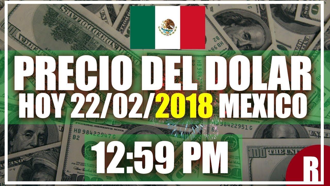 Precio Del Dolar Hoy En Mexico 22 De Febrero 2018