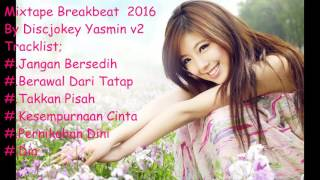 Indo Dugem Breakbeat Mix 2016 || Mixtape Breakbeat  Lagu terpopuler September 2016 JANGAN BAPER