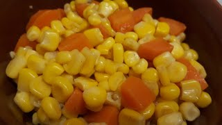 Quick and Easy cook Buttered Corn & Carrot /Side Dish