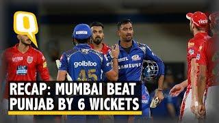 IPL 2018   Recap: Krunal Pandya's Quickfire 31 against KXIP Keeps MI Afloat   The Quint