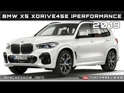 2019 BMW X5 XDRIVE45E IPERFORMANCE Review Rendered Price Specs Release Date