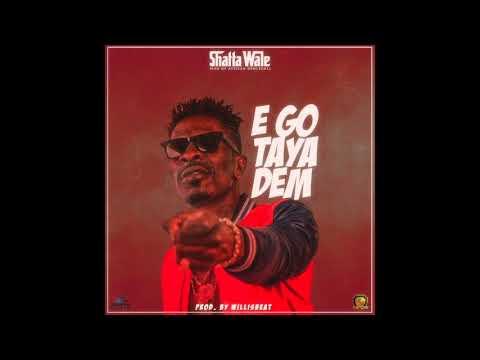 Shatta Wale – Ego Taya Dem (Audio Slide)