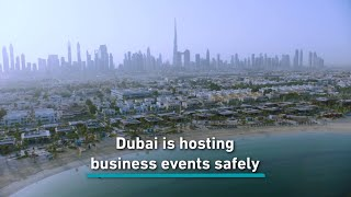 Dubai is hosting business events safely