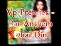 Vp Premier - Jagjit Singh - Dhai Din Remix - Bar Anthem