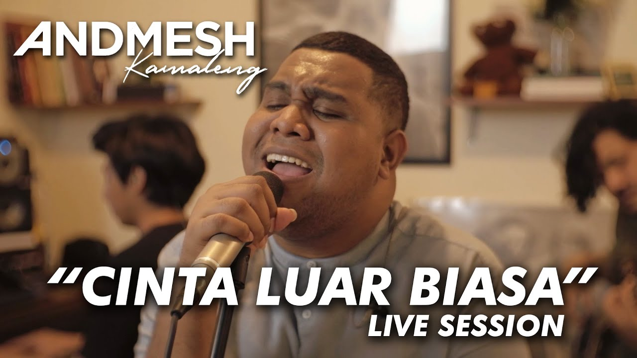 ANDMESH - CINTA LUAR BIASA (Live Session)