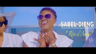 Sabel Dieng | Rêve d'amour | Clip Officiel