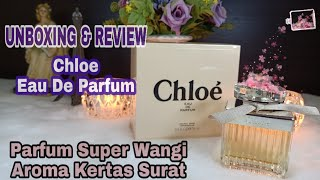 UNBOXING & REVIEW Chloe Eau De Parfum | Floral Fragrance