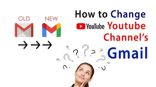 How to Change oŗ Transfer YouTube Channel to new Gmail account