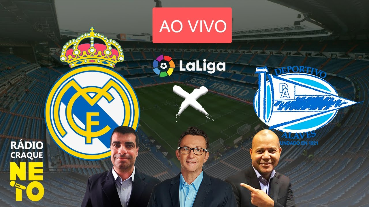 Real Madrid x Alavés   AO VIVO   La Liga - Campeonato Espanhol   Rádio Craque Neto
