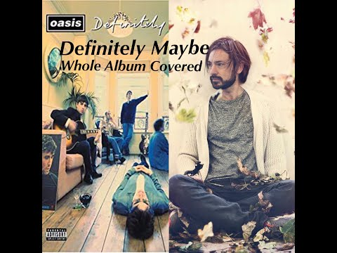 Definitely Maybe. Whole Album by MGM