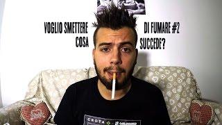 VOGLIO SMETTERE DI FUMARE #2 - COSA SUCCEDE? [by GaBBo]