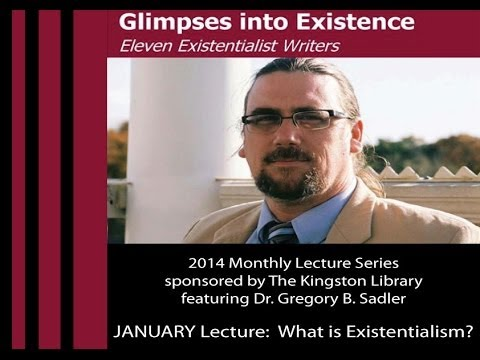 """What is Existentialism?"" Glimpses Into Existence Lecture 1"