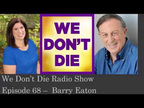 Episode 68  Aussie journalist and broadcaster  Barry Eaton on We Don't Die Radio