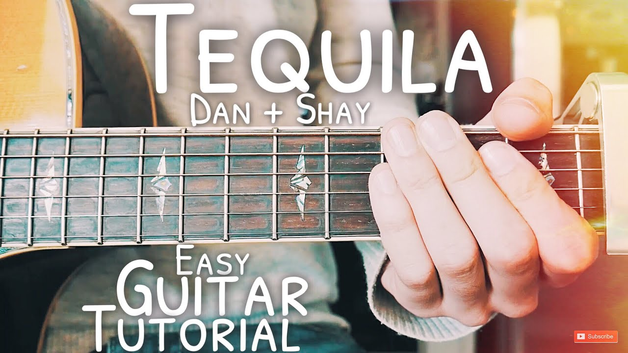 Tequila Dan And Shay Guitar Lesson For Beginners Tequila Guitar