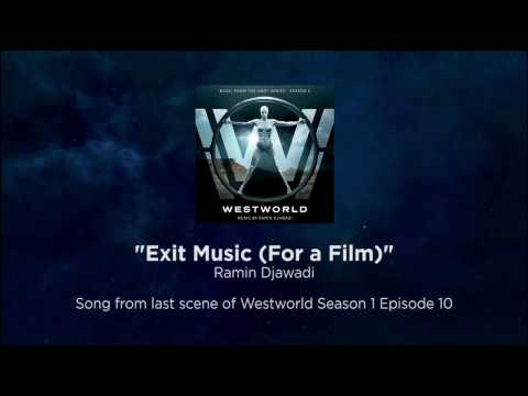 "Westworld Final Song ""Exit Music (For a Film)"" - Radiohead by Ramin Djawadi"