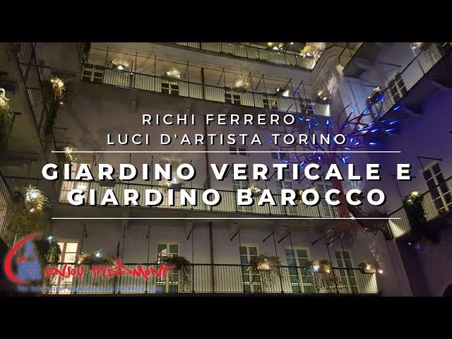Giardino Verticale e Giardino Barocco - Richi Ferrero - Luci d'Artista Torino