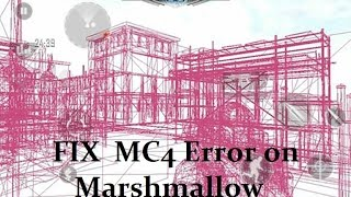 MC4 | Fix for Error on Marshmallow(Android 6.0) [Root & W/O Root]