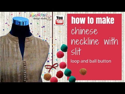 chinese round collar neckline with slit loop and ball button [how to make]