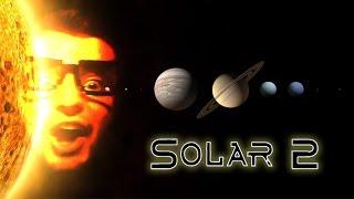От кометы до большого взрыва в Solar 2!