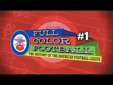 "The History of the American Football League - Episode 1: ""The New Frontier"""