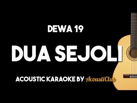 Dewa 19 - Dua Sejoli (Acoustic Guitar Karaoke Backing Track)