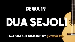 Dewa 19 - Dua Sejoli (Acoustic Guitar Karaoke Backing Track)