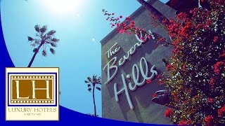 Luxury Hotels – The Beverly Hills – Los Angeles (CA)