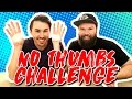 Men Try NO THUMBS CHALLENGE!