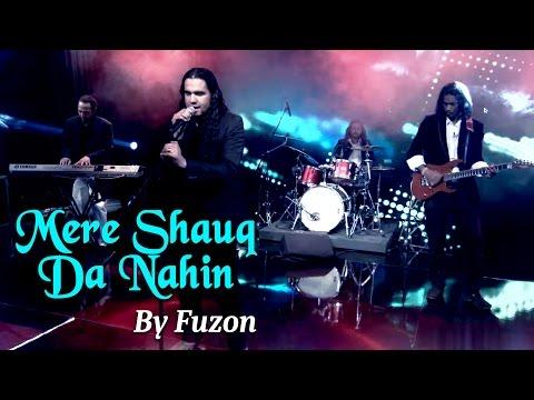 Mere Shauq Da Nahin By Fuzon