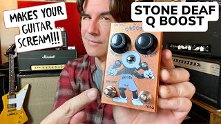THIS PEDAL MAKES YOUR GUITAR SCREAM! Stone Deaf Q BOOST