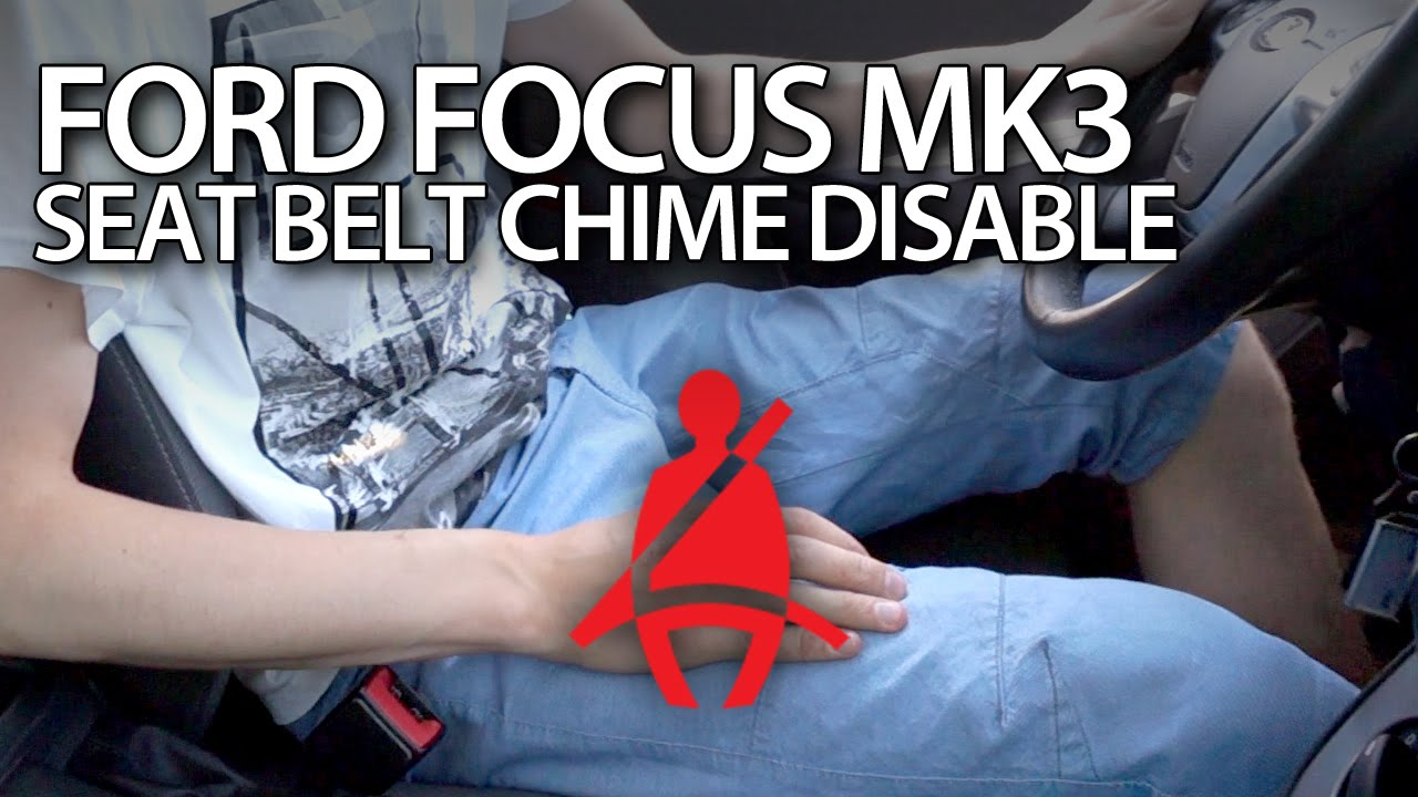 Ford Focus Mk3 Disable Seat Belt Reminder Chime