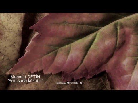 Mehmet ÇETİN | Ben Sana Küstüm