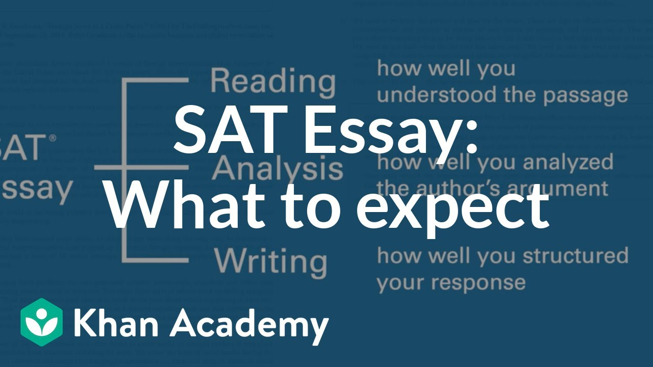 The SAT Essay: What to expect (video) | Khan Academy