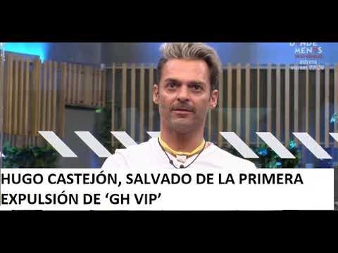 ultima hora HUGO CASTEJÓN, SALVADO DE LA PRIMERA EXPULSIÓN DE 'GH VIP'