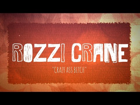 ROZZI CRANE - CRAZY ASS BITCH (LYRICS)
