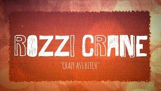 Video ROZZI CRANE - CRAZY ASS BITCH (LYRICS) download MP3, 3GP, MP4, WEBM, AVI, FLV Juni 2018
